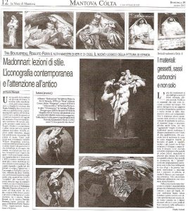 "From ""La Voce di Mantova"" of 19.08.2012 Madonnari: lessons in style. The iconography of contemporary and ancient attention. We speak of the subject that I brought to the competition, reworking of a beautiful painting by Ferri. Paola Artoni"